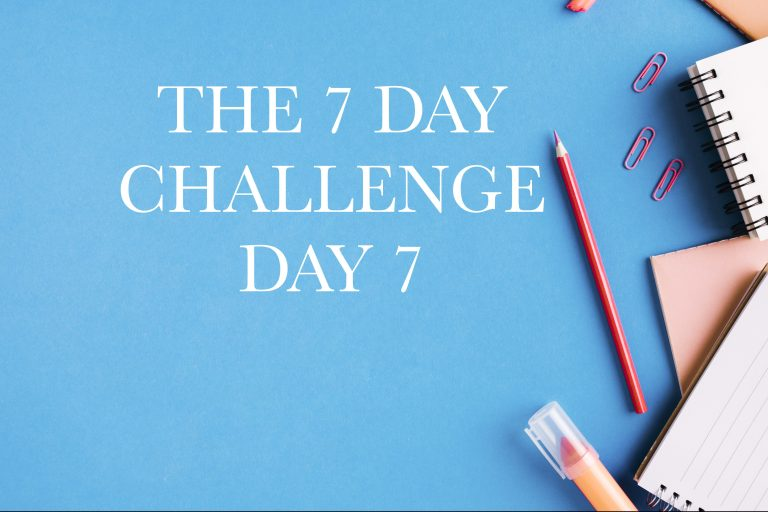 The 7 Day Challenge Day 7: Take Action And Take It Now!