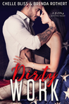 ♥ Blog Tour ♥ DIRTY WORK by Brenda Rothert & Chelle Bliss