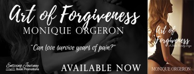 #NewRelease #Giveaway Art of Forgiveness by Monique Orgeron