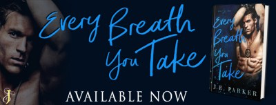 #NewRelease #Giveaway Every Breath You Take by J.E. Parker