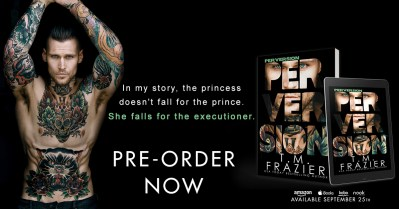 #ExcerptReveal PERVERSION by T.M. Frazier