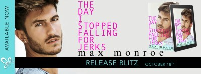 #NewRelease THE DAY I STOPPED FALLING FOR JERKS by Max Monroe