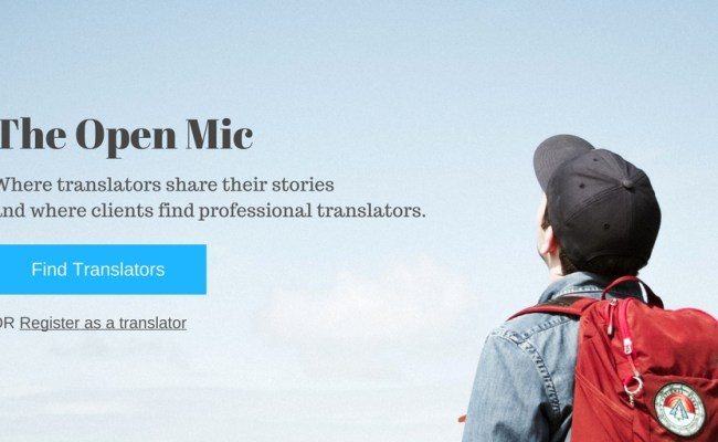 The Open Mic Find Professional Freelance Translators