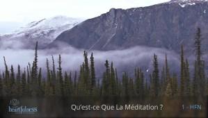 1-HFN1-Qu'est-ce que la méditation