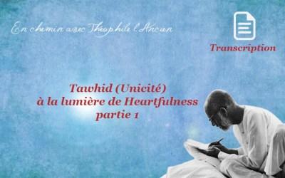 Tawhid (Unicité) à la lumière de Heartfullness, partie 1