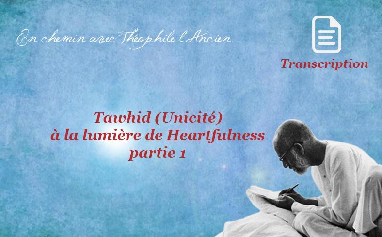 Tawhid (Unicité) à la lumière de Heartfulness, partie 1