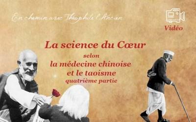 La science du Cœur selon la médecine chinoise et le taoïsme, quatrième partie