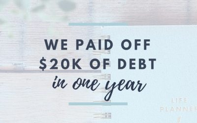 Financial Planning Tools We Use to Payoff $20K of Debt in 1 Year