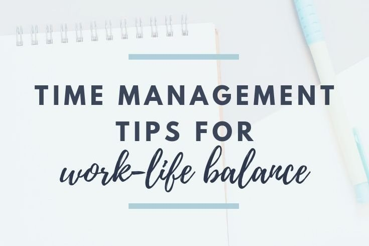 Time Management Tips for Work-Life Balance