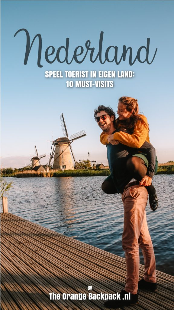 Toerist in eigen land must-visits in Nederland