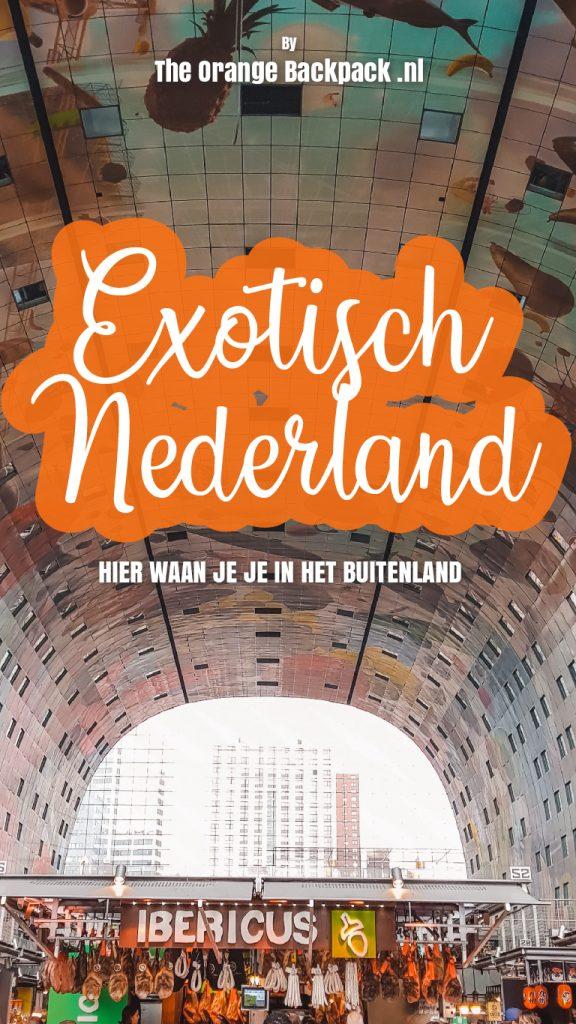 Exotisch Nederland verrassende tips voor staycation The Orange Backpack