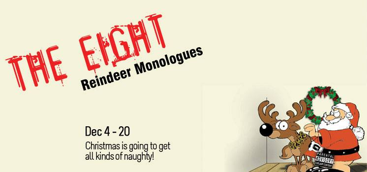 Deep Dark Reindeer Secrets : The Eight Reindeer Monologues @ The Chance Theatre in Anaheim - Review
