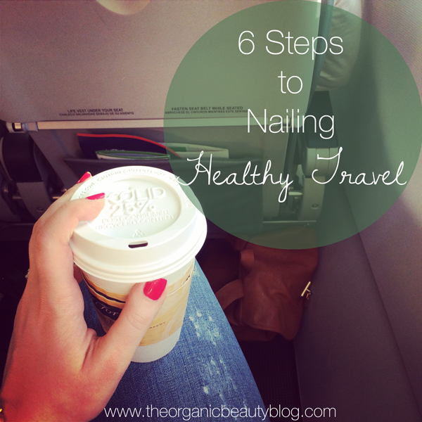 Organic-Beauty-6-Steps-to-Healthy-Travel