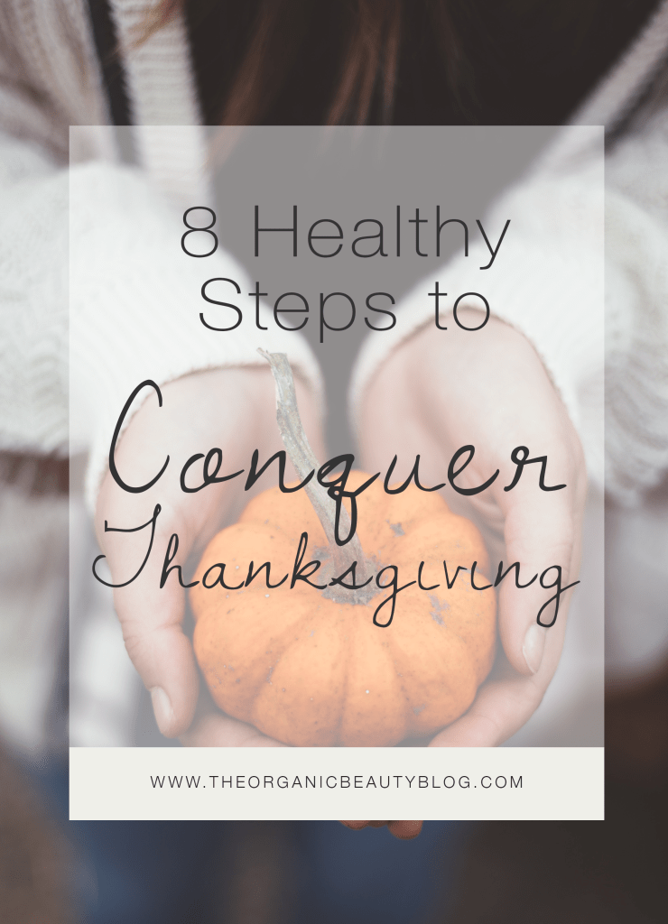 How to Conquer Thanksgiving This Year | The Organic Beauty Blog