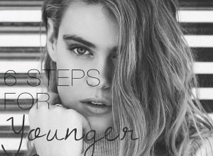 6 Steps for Younger Skin | The Organic Beauty Blog