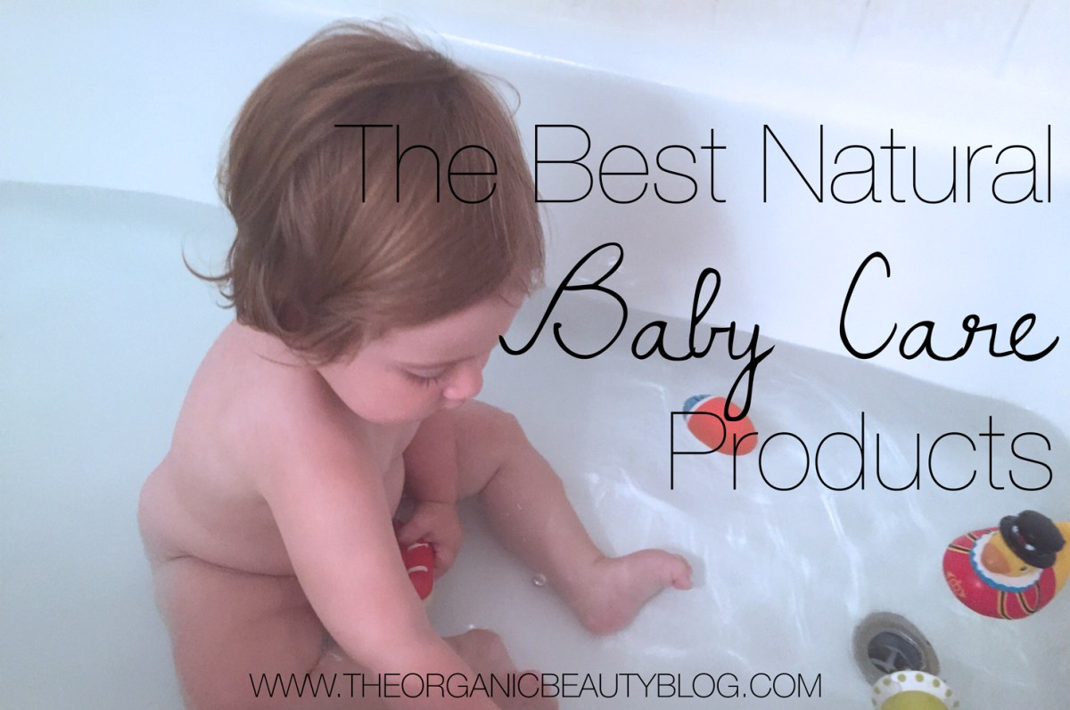 The Best Natural Baby Care Products