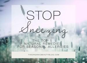 Natural Remedies for Seasonal Allergies | The Organic Beauty Blog