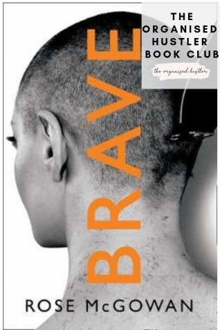 The book cover of Brave by Rose McGowan. female with shaved head.