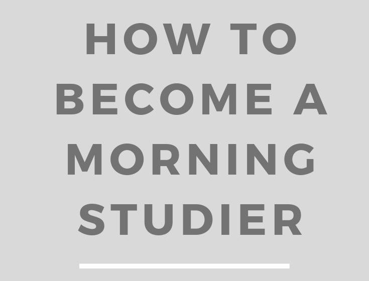 how to study in the morning