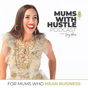 Tracey Harris - Mums with hustle podcast