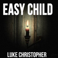 Luke Christopher - Easy Child (Feat. Siena Streiber)