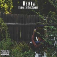 Stream & Download Oshea's New Mixtape 'I Found Life This Summer'