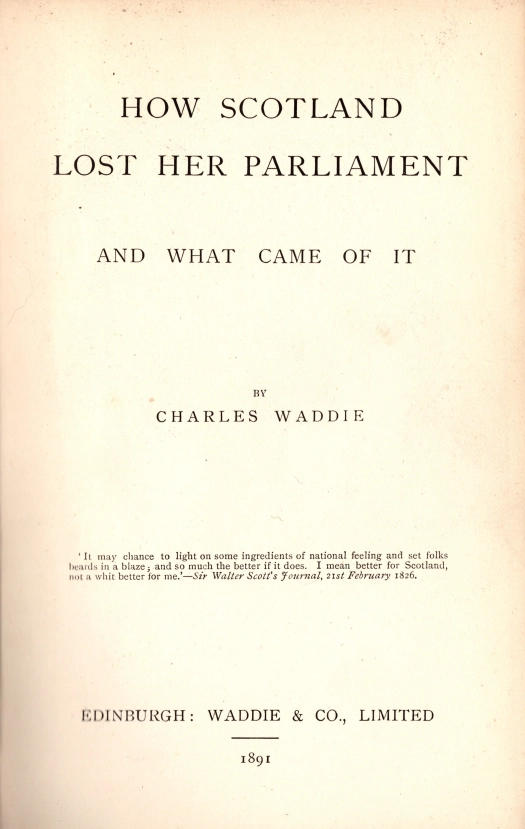 How Scotland Lost Her Parliament and What Came Of It by Charles Waddie - scan of publishers page