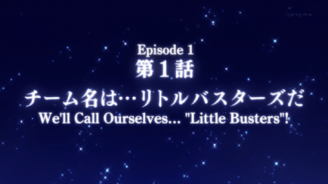 """We Call Ourselves...""""Little Busters!"""""""