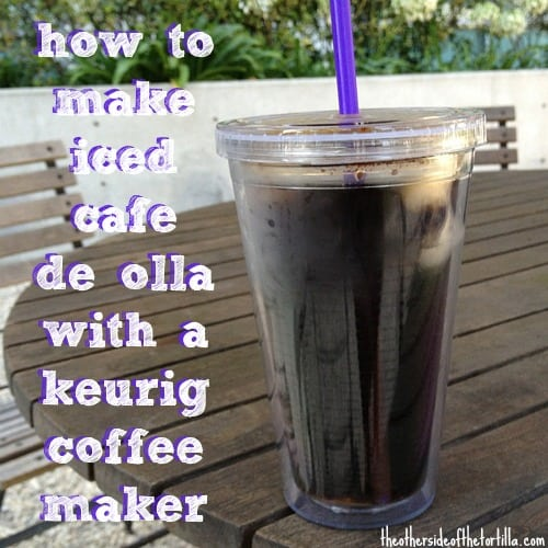 How to make iced café de olla with your Keurig coffeemaker
