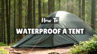 Waterproofing Tents & Amazon Explorer Waterproofing And ...