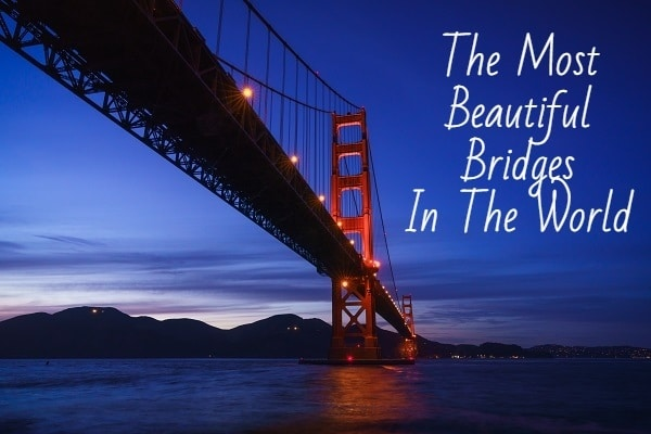 15 Of The Most Beautiful Bridges In The World