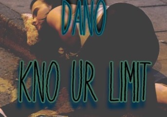 Dano ~ Kno Ur Limit (New Release)