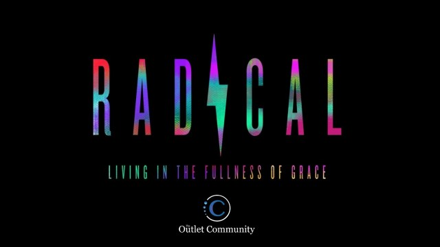 Radical Series – The Outlet Community Church