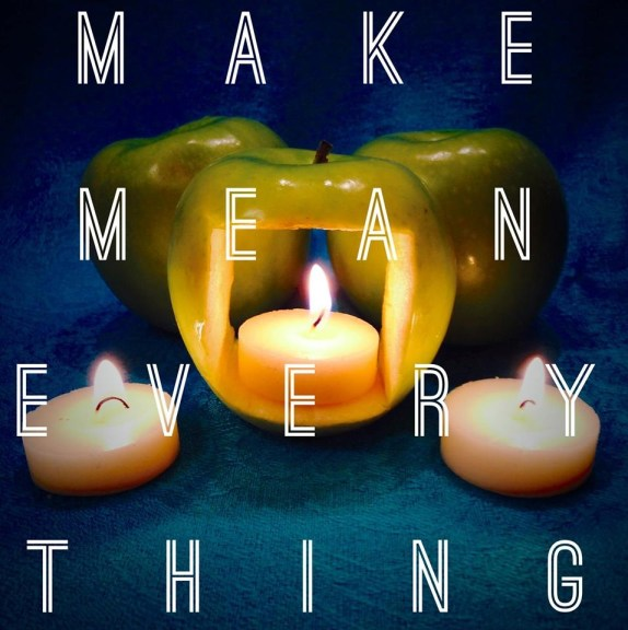 Make Mean Everything