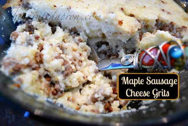 maple sausage cheese grits thepaintedapron.com
