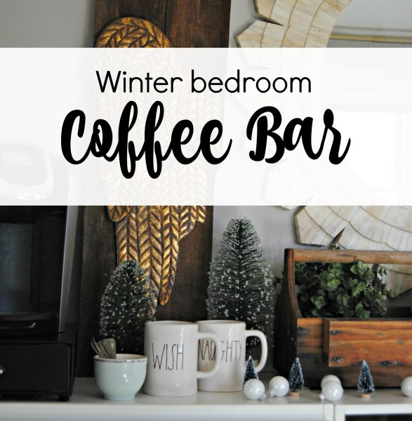 Winter Bedroom Coffee Bar