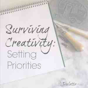 Surviving Creativity: Setting Priorities