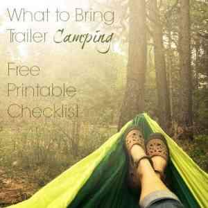 Get Outside! With a Free Camping Checklist