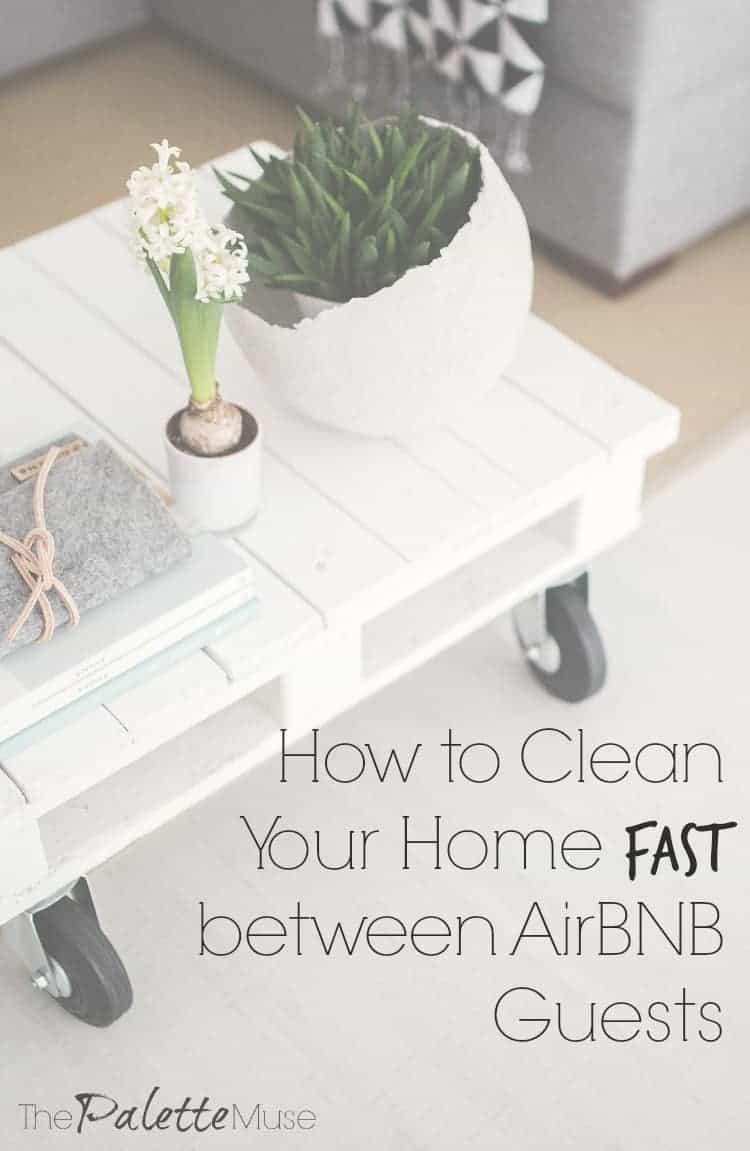 Vacation Rental Hosting How To Clean Your Home Fast Between Airbnb