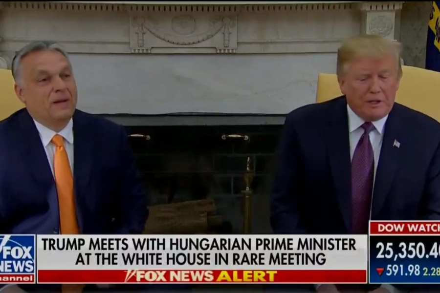 """Trump to Orban! """"You've done a good job and you've kept your country safe."""""""