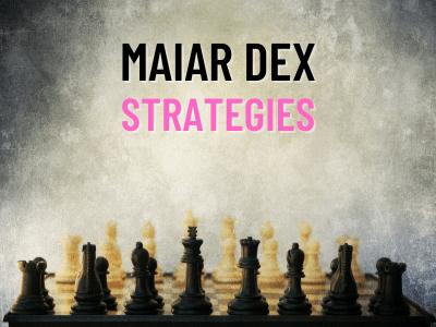 MAIAR DEX STRATEGIES