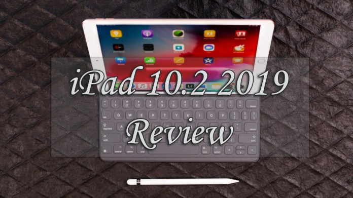 Apple iPad 2019 Review