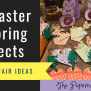Easter Projects Spring Craft Fairs The Papered Chef
