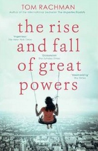 The Rise And Fall Of Great Powers by Tom Rachman book cover