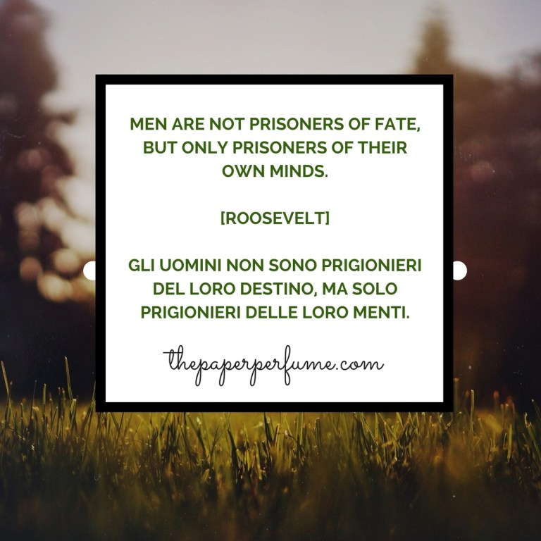 Men are not prisoner of fate...