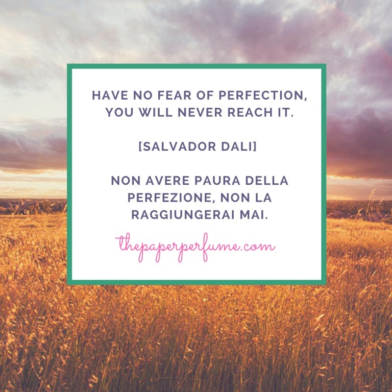 Have no fear of perfection