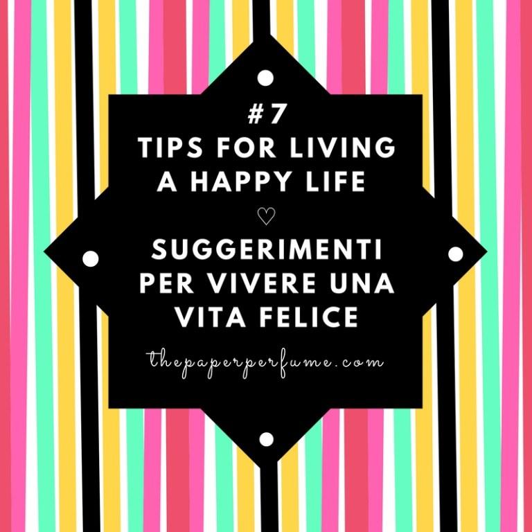 #7 tips for living a happy life ♡ Suggerimenti per vivere una vita felice (1)