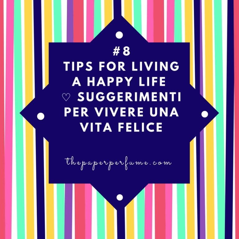 #8 tips for living a happy life ♡ Suggerimenti per vivere una vita felice (3)
