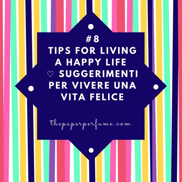 #8 tips for living a happy life ♡ Suggerimenti per vivere una vita felice (3)