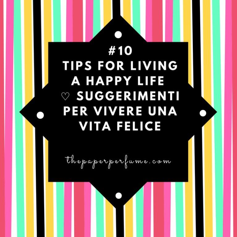 #10 tips for living a happy life ♡ Suggerimenti per vivere una vita felice